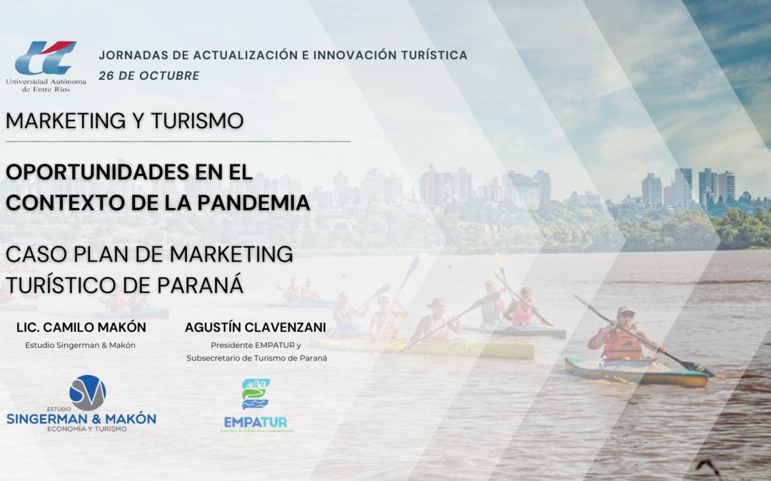 Marketing y Turismo. Oportunidades en el contexto de la pandemia. Caso Plan de Marketing Turístico de Paraná
